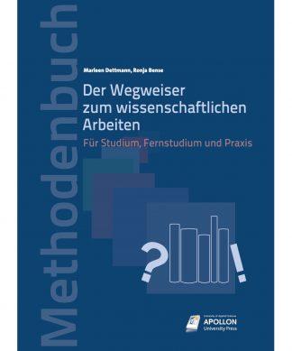 """Buchcover """"Der Wegweiser zum wissenschaftlichen Arbeiten – Für Studium, Fernstudium und Praxis"""" von Marleen Dettmann und Ronja Bense"""