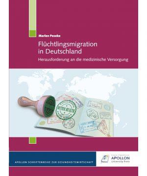 """Buchcover """"Flüchtlingsmigration in Deutschland – Herausforderung an die medizinische Versorgung"""" von Marlen Peseke"""
