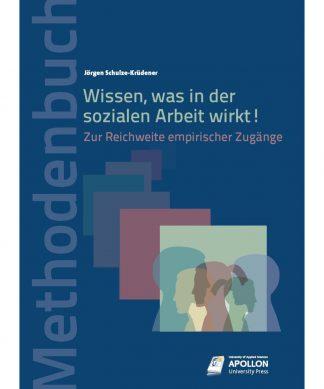 """Buchcover """"Wissen, was in der Sozialen Arbeit wirkt! – Zur Reichweite empirischer Zugänge"""" von Dr. Jörgen Schulze-Krüdener"""