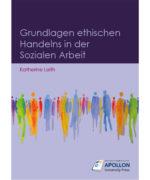 """Buchcover """"Grundlagen ethischen Handelns in der Sozialen Arbeit"""" von Katherine Leith"""